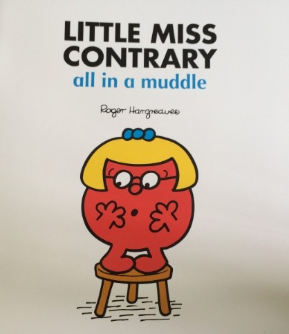 Little miss contrary-all in a muddle