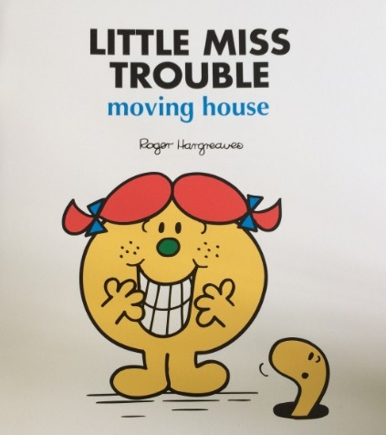 Little miss trouble-moving house
