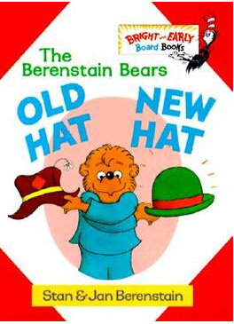 Berenstain Bears: Old Hat New Hat