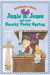 Junie B. Jones:Junie B.Jones and Some Sneaky Peeky Spying