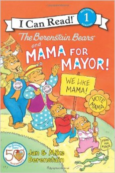 Berenstain Bears: The Berenstain Bears and Mama for Mayor!  L1.9