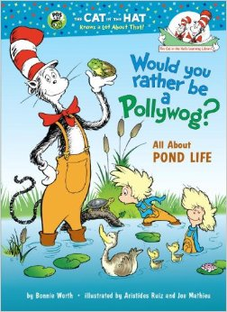 The Cat in the Hats Learning Libraby:Would You Rather Be a Pollywog  L3.6