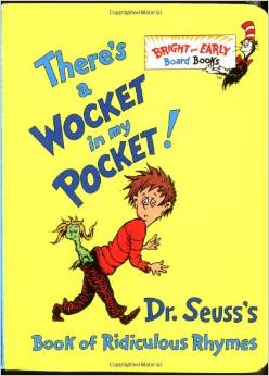 Dr. Seuss:There's a Wocket in My Pocket  L2.1