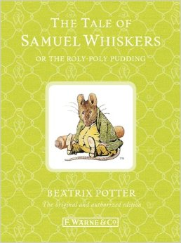 Beatrix Potter:The Tale of Samuel Whiskers or the Roly-Poly Pudding