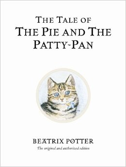 Beatrix Potter:The Tale of the Pie and the Patty-Pan