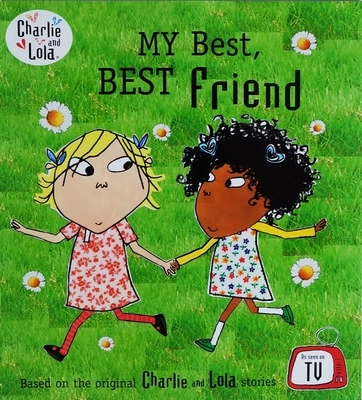 Charlie and Lola:My Best Best Friend