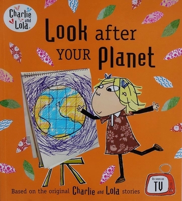Charlie and Lola:Look After Your Planet