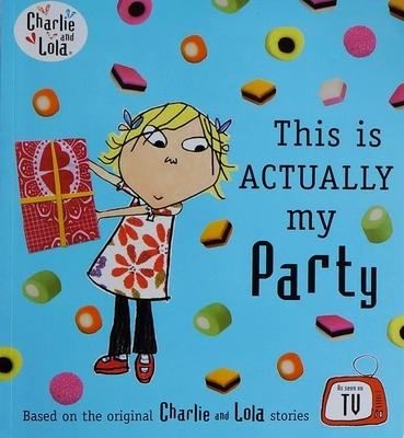 Charlie and Lola:This is Actually My Party