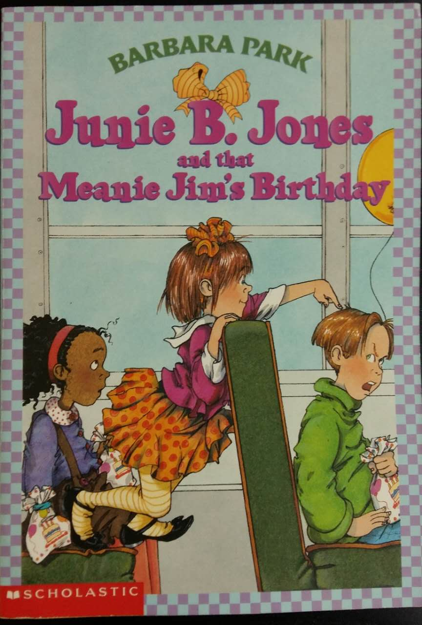 Junie B. Jones:Junie B. Jones That Meanie Jim's Birthday