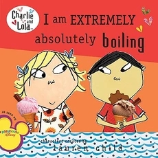 Charlie and Lola:I Am Extremely Absolutely  Boiling L2.1