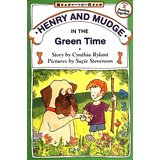 Henry and Mudge:Henry and Mudge in the Green Time  L2.4
